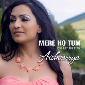 Mere Ho Tum Lyrics – Aishvarrya Ft Bobby RS