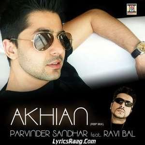 Akhian Lyrics Parvinder Sandhar Feat. Ravi Bal