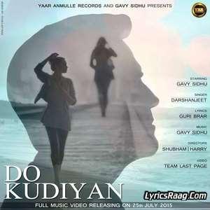 Do Kudiyan Lyrics Darshanjeet Ft Gavy Sidhu