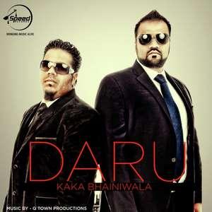 Daru Lyrics Kaka Bhainiwala Ft Q Town Productions