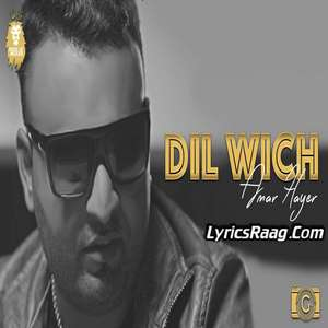 Dil Wich Lyrics Amar Hayer – New Single