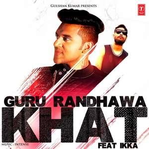 Khat Lyrics Guru Randhawa Feat Ikka 2015 Songs