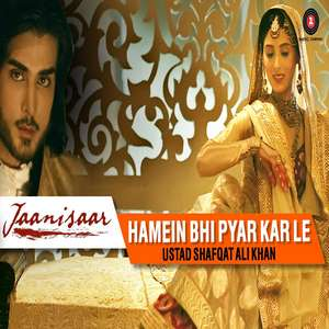 Hamein Bhi Pyar Kar Le Lyrics From Jaanisaar – Shreya Ghoshal