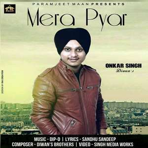 Mera Pyar Lyrics Onkar Singh Diwan Ft Dip-D