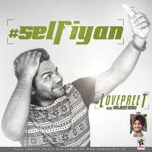 Selfiyan Lyrics Lovepreet New Single