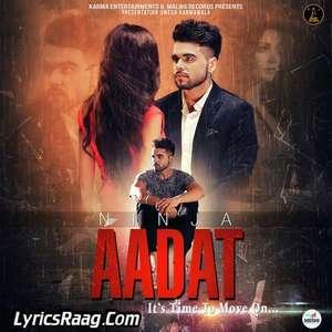 Aadat Lyrics Ninja Ft Gold Boy Songs – Single Track