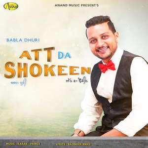 Att Da Shokeen Lyrics Babla Dhuri