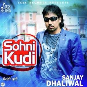 Sohni Kudi Lyrics – Sanjay Dhaliwal