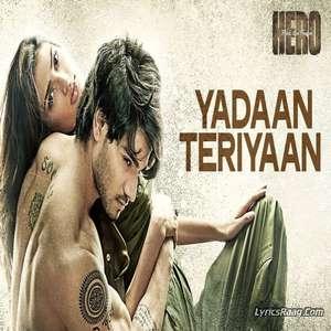 Yadaan Teriyaan Lyrics – Rahat Fateh Ali Khan From Hero Movie