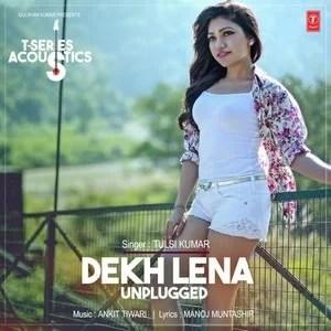 dekh-lena-unplugged-version