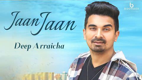 Deep Arraicha Jaan Jaan song
