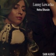 Laung Gawacha - Single Neha Bhasin