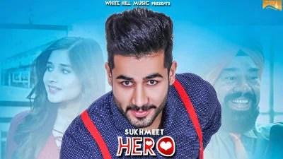 Hero (Full Song) Sukhmeet Kanika Mann