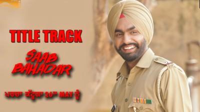 New Punjabi Songs 2017-Saab Bahadar (Title Track)