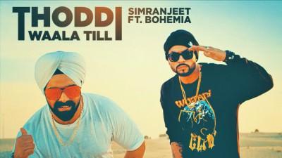 Thoddi Waala Till Song Simranjeet Singh, Bohemia