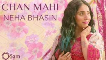 Chan Mahi song Neha Bhasin Naina Batra