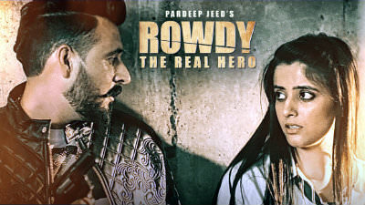ROWDY The Real Hero song Pardeep Jeed Hardeep Grewal
