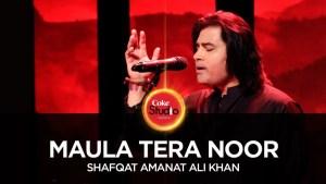 Shafqat Amanat Ali Khan, Maula Tera Noor
