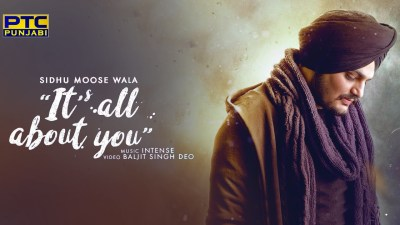 Sidhu Moose Wala - Its All About You song lyrics