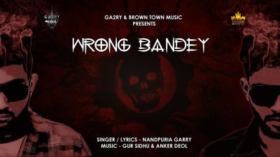 WRONG BANDEY x NANDPURIA GARRY