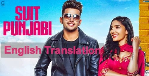 SUIT PUNJABI song lyrics english translation JASS MANAK