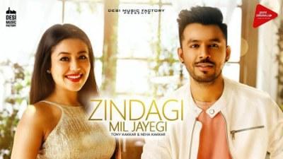 Zindagi Mil Jayegi - Tony Kakkar & Neha Kakkar