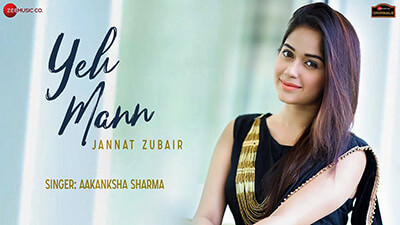 Photo of Yeh Mann Lyrics – Jannat Zubair Ft. Aakanksha Sharma