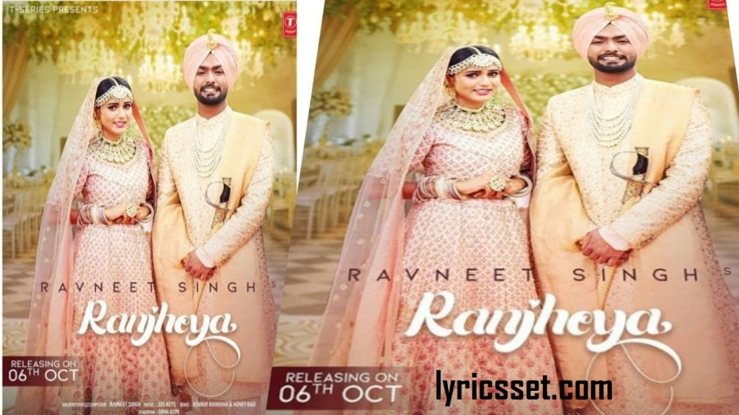 Ranjheya Lyrics: Ravneet Singh|Gima Ashi | New Punjabi Song 2019