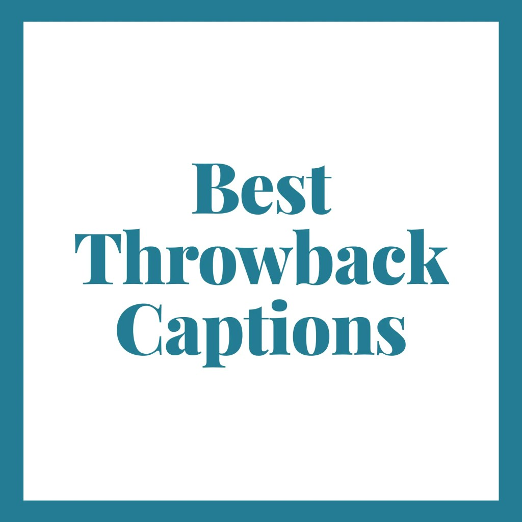 Best throwback captions