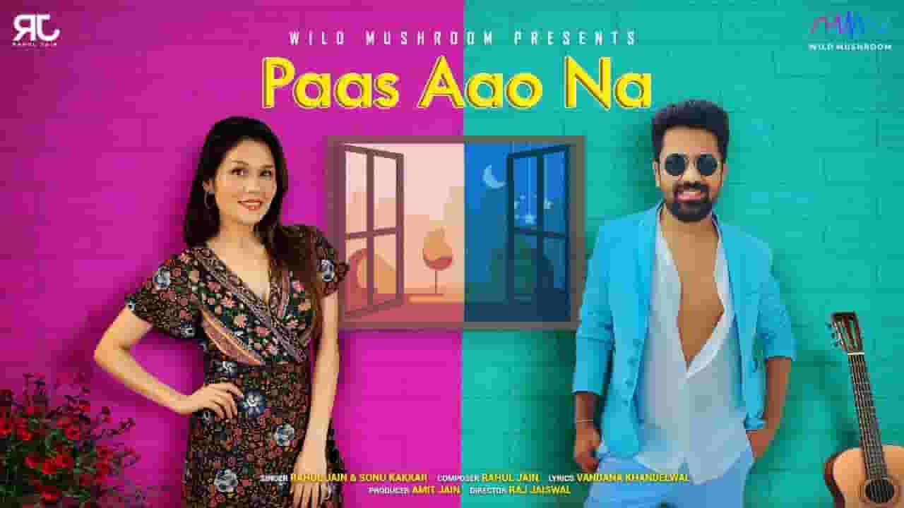 पास आओ ना Paas Aao Na Lyrics In Hindi