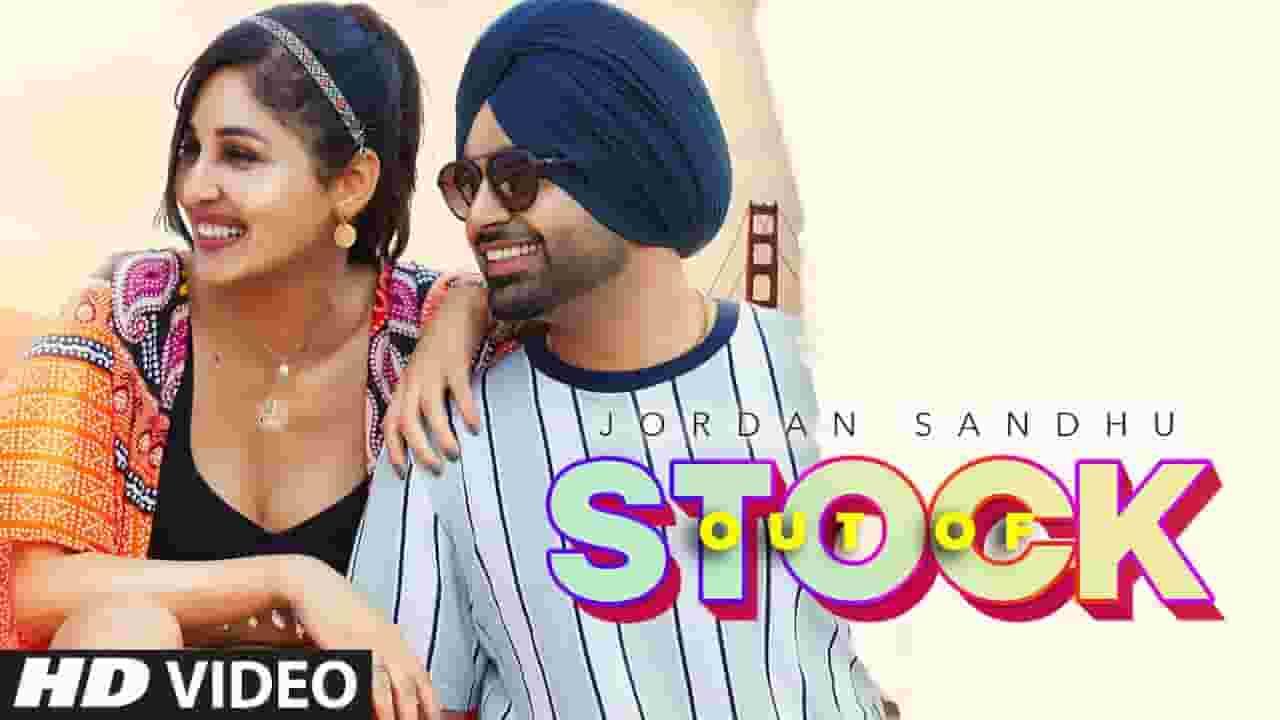 आउट ऑफ़ स्टॉक Out Of Stock Lyrics In Hindi – Jordan Sandhu