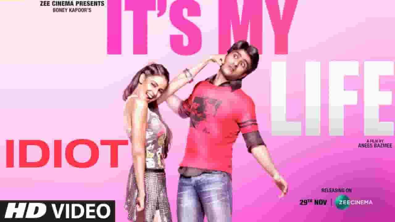 इडीयट Idiot Lyrics In Hindi – It's My Life
