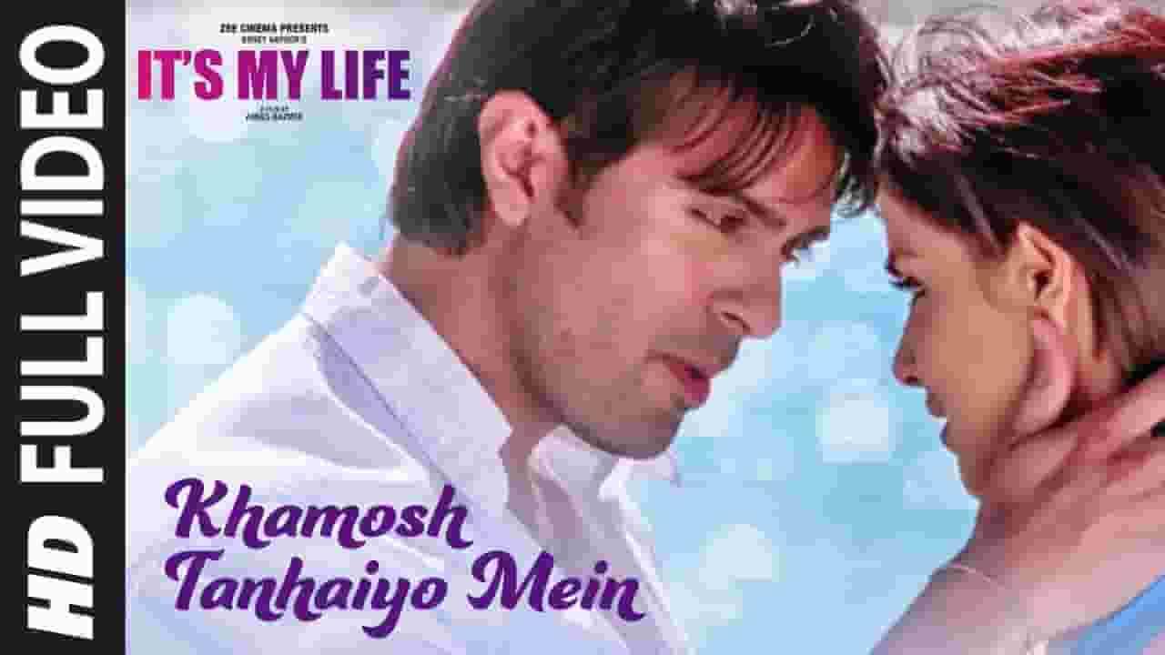ख़ामोश तन्हाइयो में Khamosh Tanhaiyo Mein Lyrics In Hindi – It's My Life