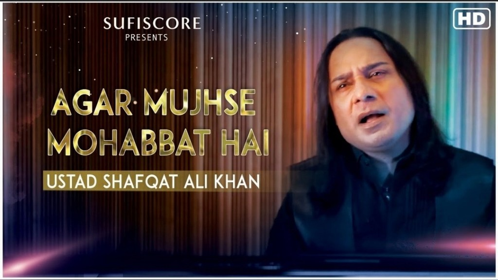 अगर मुझसे मोहब्बत है Agar Mujhse Mohabbat Hai Lyrics In Hindi - Ustad Shafqat Ali Khan