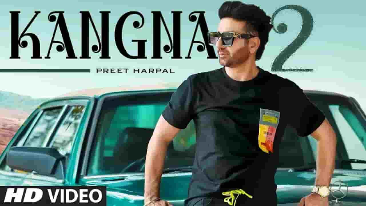 कंगना Kangna Lyrics In Hindi – Preet Harpal