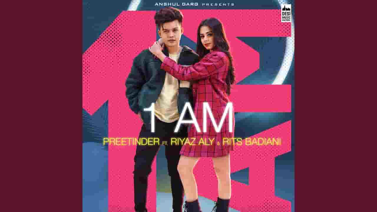 एक एम 1 AM Lyrics In Hindi – Preetinder, Riyaz Aly & Rits Badiani