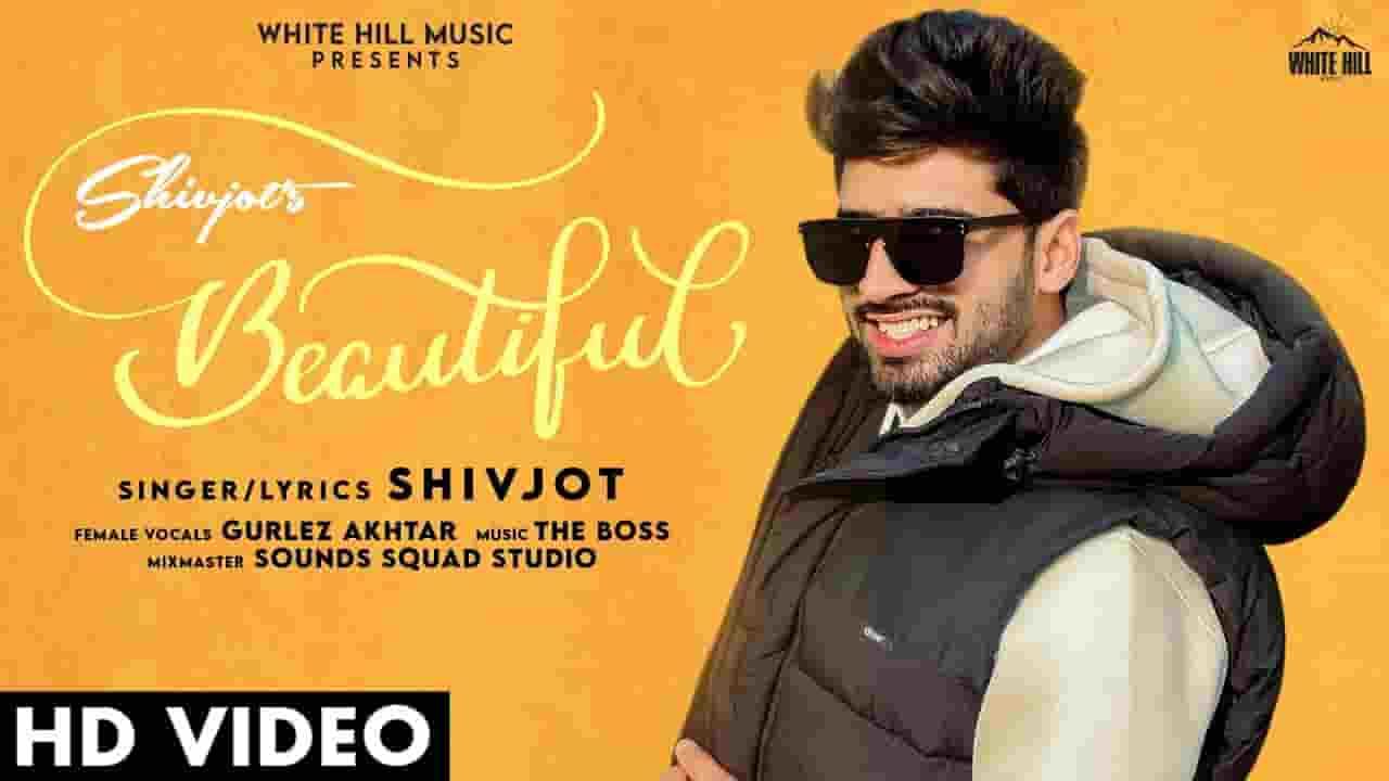 ब्यूटीफुल Beautiful Lyrics In Hindi - Shivjot & Gurlez Akhtar