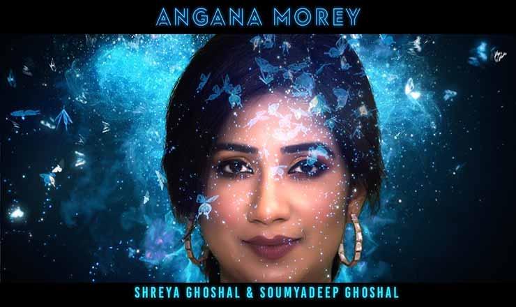 अंगना मोरे Angana Morey Lyrics In Hindi – Shreya Ghoshal