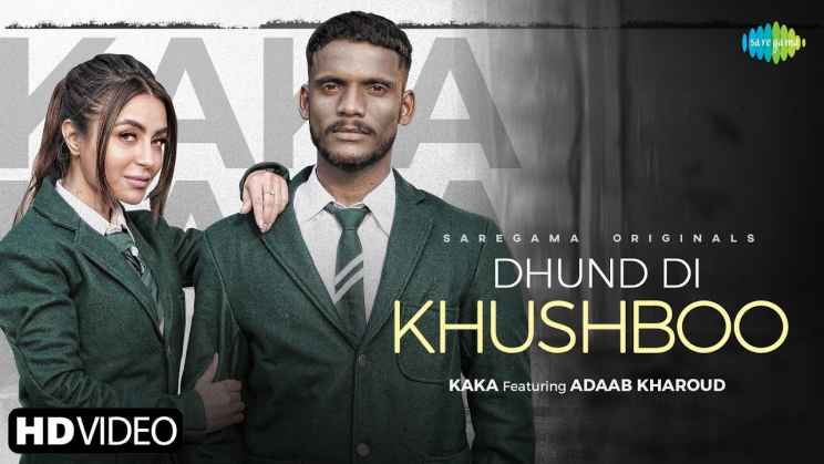 धुंद दी खुशबू Dhund Di Khushboo Lyrics In Hindi – Kaka
