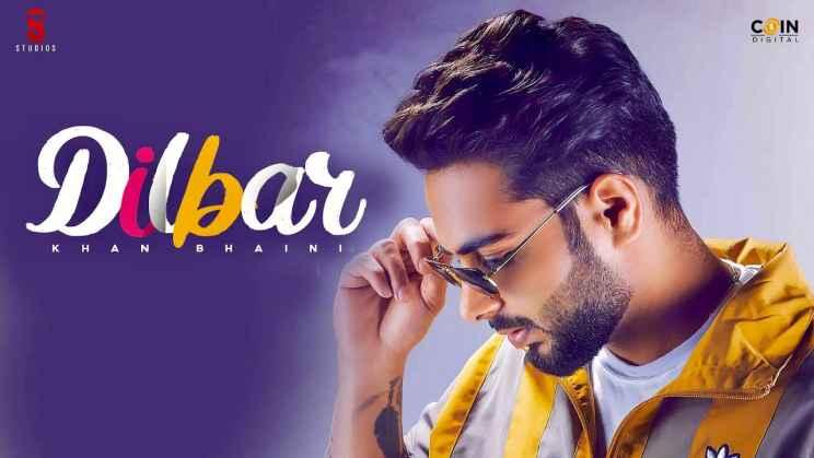 दिलबर Dilbar Lyrics In Hindi – Khan Bhaini