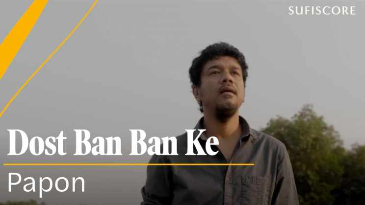 दोस्त बन बन के Dost Ban Ban Ke Lyrics In Hindi – Papon