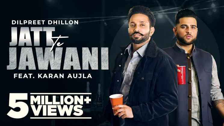जट्ट ते जवानी Jatt Te Jawani Lyrics In Hindi – Dilpreet Dhillon, Karan Aujla