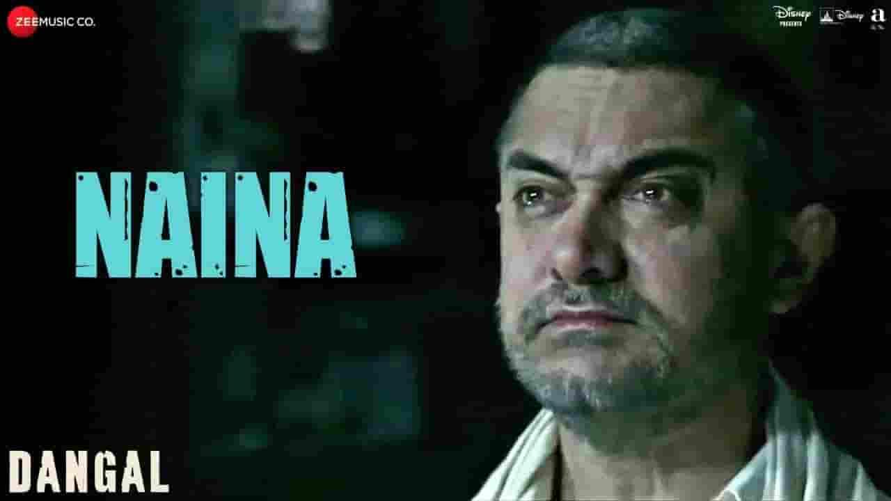 नैना Naina Lyrics In Hindi – Arijit Singh | Dangal