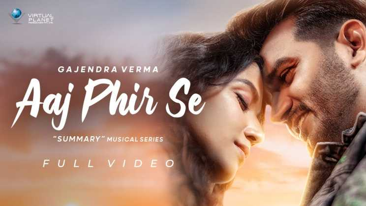 आज फिर से Aaj Phir Se Lyrics In Hindi – Gajendra Verma