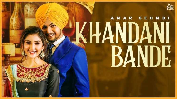 ख़ानदानी बन्दे Khandani Bande Lyrics In Hindi ☞ Amar Sehmbi
