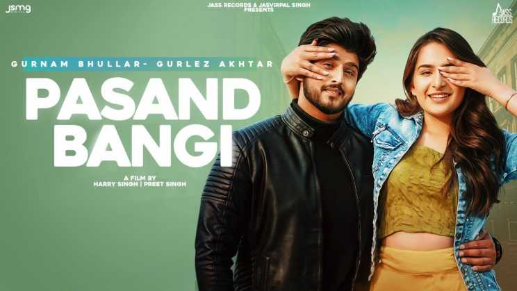 पसंद बानगी Pasand Bangi Lyrics In Hindi – Gurnam Bhullar & Gurlez Akhtar