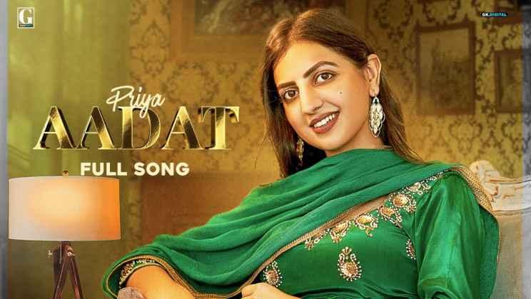 आदत Aadat Lyrics In Hindi – Priya