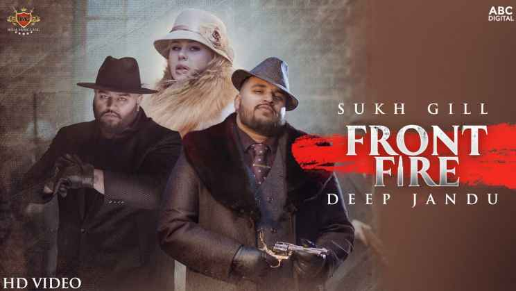 फ्रंट फायर Front Fire Lyrics In Hindi – Sukh Gill, Deep Jandu