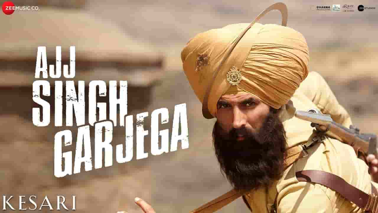 अज्ज सिंह गरजेगा Ajj Singh Garjega Lyrics In Hindi – Kesari