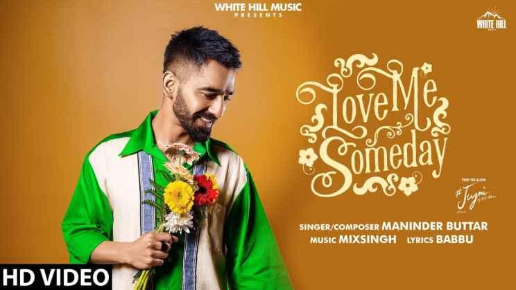 लव मी समडे Love Me Someday Lyrics In Hindi – Maninder Buttar